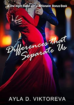 Differences that Separate Us: A One Night Stand with a Billionaire Bonus Chapter by [Viktoreva, Ayla D.]