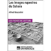Les Images rupestres du Sahara d'Alfred Muzzolini: Les Fiches de Lecture d'Universalis (French Edition)