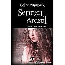 Serment Ardent: 1- La Promesse (French Edition)