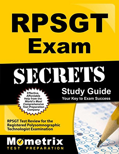 (RPSGT Exam Secrets Study Guide: RPSGT Test Review for the Registered Polysomnographic Technologist Examination (Mometrix Secrets Study Guides))