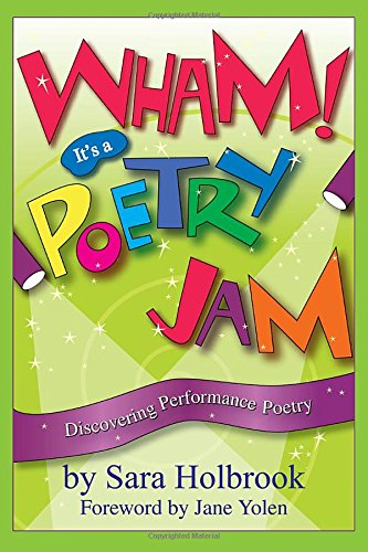 Wham! It's a Poetry Jam: Discovering Performance Poetry [Sara Holbrook] (Tapa Blanda)