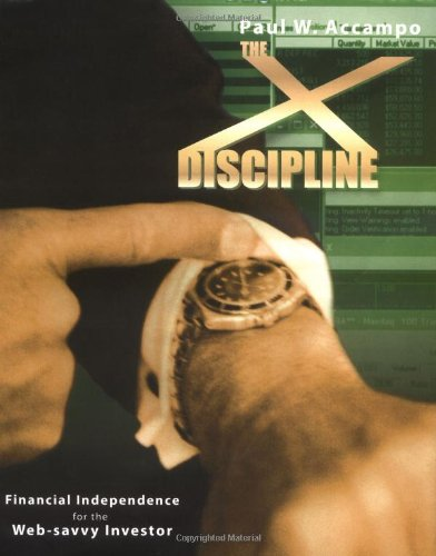 The X-Discipline: Financial Independence for the Web-Savvy Investor
