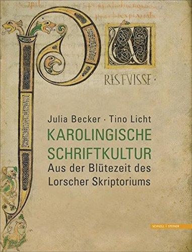 Karolingische Schriftkultur: Aus der Blütezeit des Lorscher Skriptoriums