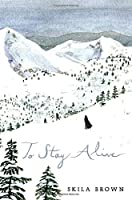 To Stay Alive: Mary Ann Graves and the Tragic Journey of the Donner Party