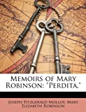 Memoirs of Mary Robinson, Joseph Fitzgerald Molloy and Mary Elizabeth Robinson, 1147858101