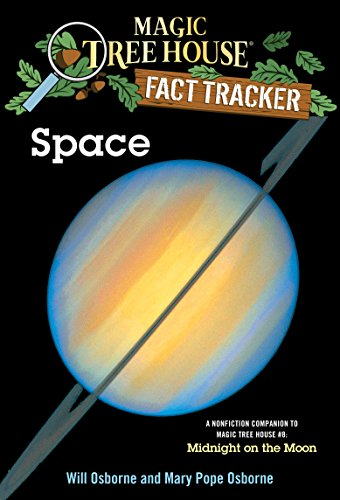 Space: A Nonfiction Companion to Magic Tree House #8: Midnight on the Moon (Magic Tree House (R) Fact Tracker Book 6) (Midnight Tree)