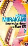 Ecoute le chant du vent suivi de Flipper, 1973 par Haruki Murakami