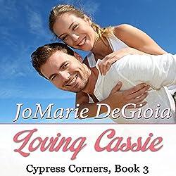 Loving Cassie: A Cypress Corners Novel, Book 3