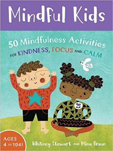 Amazon com: Mindful Kids: 50 Mindfulness Activities for