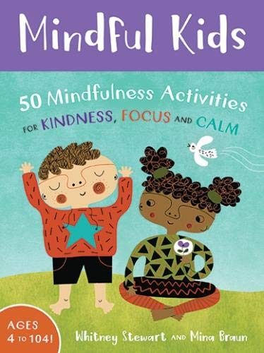 Mindful Kids: 50 Mindfulness Activities for Kindness , Focus and Calm (Days Play Game Fifty Of)