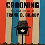 Crooning   Frank D. Gilroy
