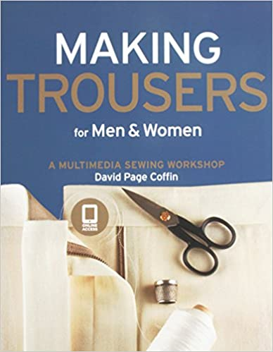 Read Making Trousers for Men & Women: A Multimedia Sewing Workshop PDF, azw (Kindle)