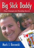 Big Slick Daddy, Mark J. Borowski, 0977715221