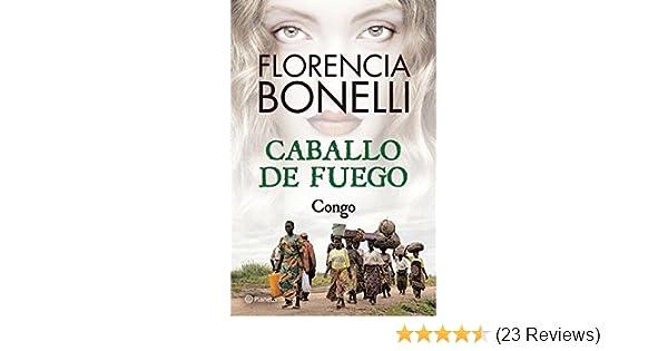 Caballo de fuego 2. Congo (Caballo de Fuego / Fire Horse) (Spanish Edition): Florencia Bonelli: 9786070722851: Amazon.com: Books