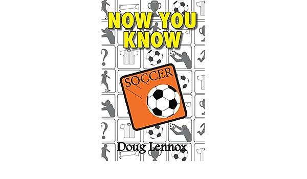 now you know soccer lennox doug