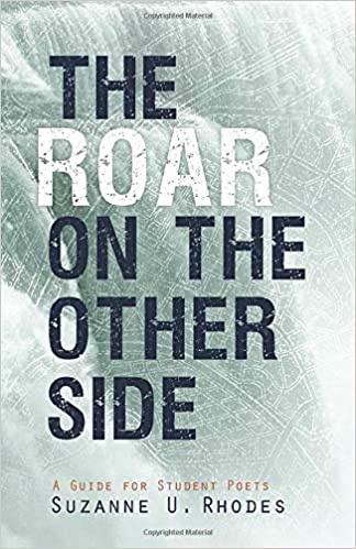 Amazon.com: The Roar on the Other Side: A Guide for Student Poets (9781885767660): Rhodes, Suzanne Underwood: Books