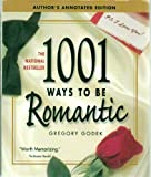 1001 Ways To Be Romantic: A Handbook for Men . . . .A Godsend for Women: Author's Annotated Edition