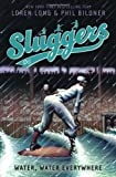Water, Water Everywhere (Sluggers)