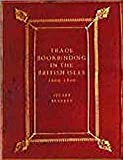 Trade Bookbinding in the British Isles, 1660 - 1800 9781584561309