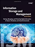 Information Storage and Management Storing, Managing, and Protecting Digital Information in Classic, Virtualized, and Cloud Environments by EMC Education Services [Wiley,2012] [Hardcover] 2ND EDITION