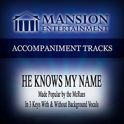 He Knows My Name (Made Popular by Mcraes) [Accompaniment Track]