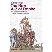 The New A-Z of Empire: A Concise Handbook of British Imperial History