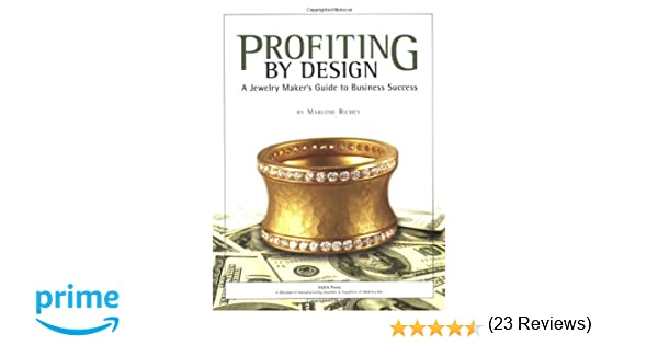 Profiting by Design: A Jewelry Maker's Guide to Business Success ...