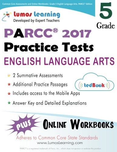Common Core Assessments and Online Workbooks: Grade 5 Language Arts and Literacy, PARCC Edition: Common Core State Standards Aligned