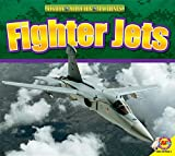 Fighter Jets (Mighty Military Machines)