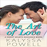 The Art of Love: A Sweet Sports Romance Book | Kalyssa Powell