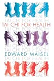 img - for Tai Chi For Health by Edward Maisel (1998-07-01) book / textbook / text book