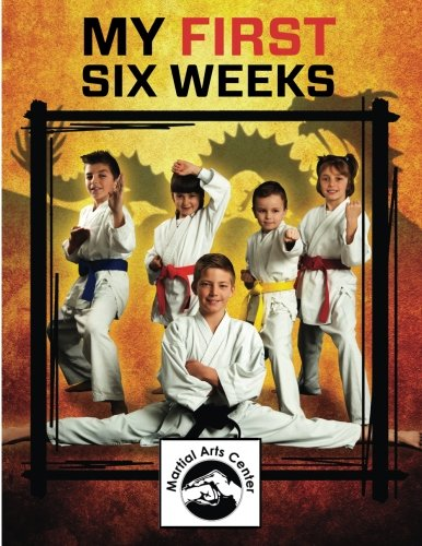 Download Martial Arts Center My First Six Weeks pdf