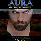 Aura: Book One of the Senses Novels | K. M. Aul