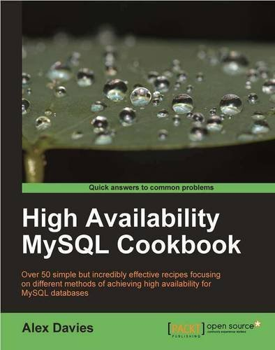 High Availability MySQL Cookbook by Alex Davies (2010-04-27)