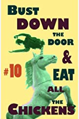 Bust Down the Door and Eat All the Chickens, No.10 Kindle Edition