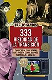 333 historias de la transición (Historia del S.XX)