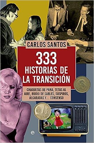 333 historias de la transición: Carlos Santos: 9788490604649: Amazon.com: Books