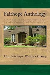 Fairhope Anthology (Fairhope Collection Book 1)