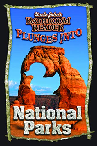 - Uncle John's Bathroom Reader Plunges into National Parks