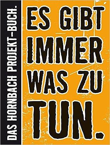 Es gibt immer was zu tun.: Das Hornbach Projekt-Buch: Amazon.de ...