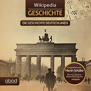 Die Geschichte Deutschlands (Wikipedia Geschichte) Audiobook
