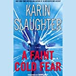 A Faint Cold Fear: A Novel | Karin Slaughter