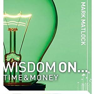 Wisdom On... Time & Money Audiobook