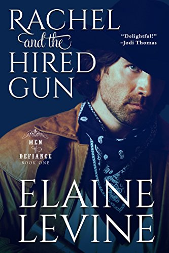 Rachel and the Hired Gun (Men of Defiance Book 1)