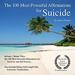 The 100 Most Powerful Affirmations for Suicide