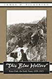 This Blue Hollow: Estes Park, the Early Years, 1859-1915