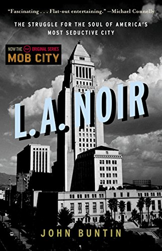 L.A. Noir: The Struggle for the Soul of America's Most Seductive (Powell Chestnut Table)
