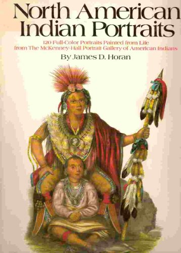 North American Indian Portraits: 120 Full-Color Plates from the McKenney-Hall Portrait Gallery of American (American Portraits Plate)