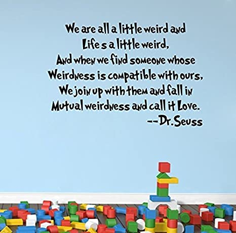 We Are All A Little Weird And Lifes A Little Weird Is Compatible