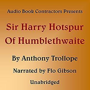Sir Harry Hotspur of Humblethwaite Audiobook